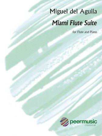 Miami Flute Suite flute iano Miguel del Aguila Peermusic