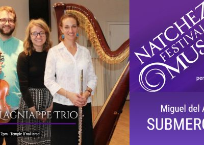 Natchez Festival of music Festival South Submerged flute viola harp trio Lagniape World Harp Concgress Miguel del Aguila american music composer classical contemporary compositor lati