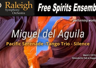 Raleigh Symphony Orchestra Jim Waddelow conductor Free Spirits Ensemble Bosendorfer Hall Miguel del Aguila chamber music Pacific Serenade Silence TangTrio american music composer classical