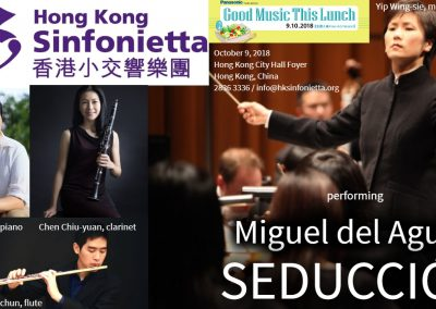 SEDUCCION Miguel del Aguila Hong Kong Sinfonietta Yip Wing-sie music director Hung Chien-chun flute Chen Chiu-yuan clarinet Hsu Wei-en piano HK City Hall Foyer China american music comp