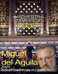 2020 composer Miguel del Aguila is 2020 composer in residence with Orchestra of the Americas, Carlos Miguel Prieto conductor