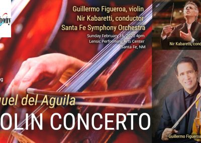 Guillermo Figueroa violin Santa Fe Symphony Nir Kabaretti Santa Barbara Symphony conductor Violin Concerto Miguel del Aguila Concerto for Violin and Orhestra American music composer