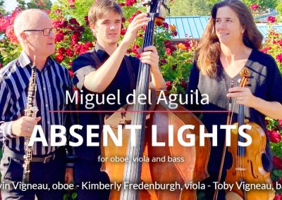 oboe viola double bass trio Miguel del Aguila ABSENT LIGHTS